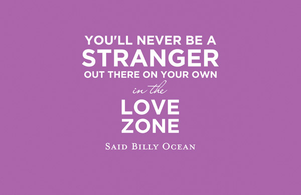 """You'll never be a stranger out there on your own in the love zone,"" said Billy Ocean"