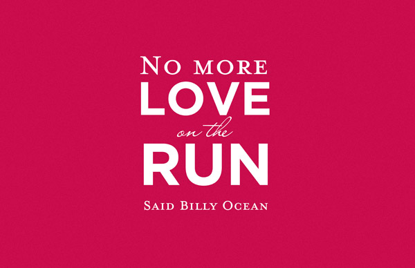 No more love on the run, said Billy Ocean